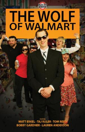 Brave New Workshop to Present WOLF OF WALMART, Begin. 7/2