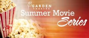 Garden Theatre Kicks Off 2014 Summer Movie Series Today