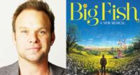BREAKING: Norbert Leo Butz-Led BIG FISH to Play 5-Week Engagement at Chicago's Oriental Theatre; Opens 4/21