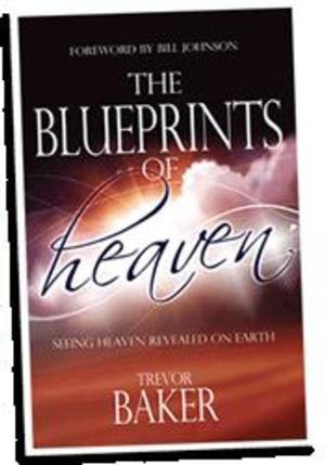 Destiny Image to Release THE BLUEPRINTS OF HEAVEN by Trevor Baker