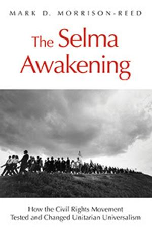 THE SELMA AWAKENING by Mark D. Morrison-Reed is Available Now