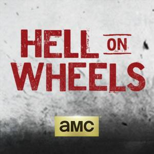 AMC to Premiere Fourth Season of HELL ON WHEELS, 8/2