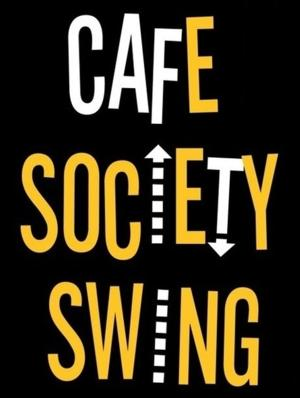 CAFE SOCIETY SWING Opened Last Night to a Standing Ovation