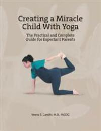 Dr. Veena S. Gandhi Shows How Yoga Can Lead to Healthy Babies