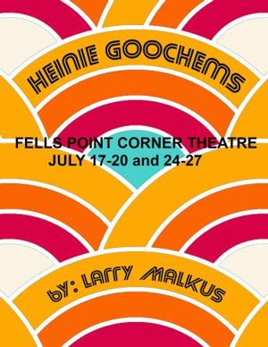 Fells Point Corner Theatre Presents HEINIE GOOCHEMS, Now thru 7/27