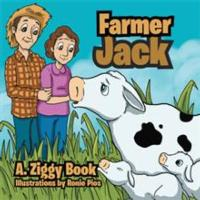 Author A. Ziggy Presents New Book, FARMER JACK