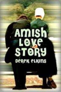 Bard and Book Publishing Re-Releases Derek Elkins' AMISH LOVE STORY For Valentine's Day