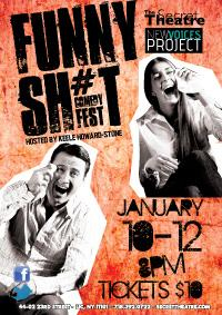 The Secret Theatre Presents FUNNY SH#T, 1/10-1/12