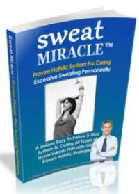 SWEAT MIRACLE Helps People Stop Sweating Naturally