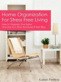 Karen Pettine's New Book Reveals How to Relieve Stress with an Organized Home