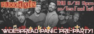 Special Widespread Panic Pre-Party with WSP's Favorite Band- BLOODKIN, 6/19