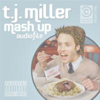 T.J. Miller's MASH UP AUDIOFILE Digital Album Released Today, 11/13