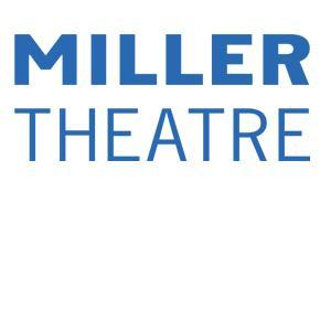 Miller Theatre Announces 2014-15 Season at Columbia University