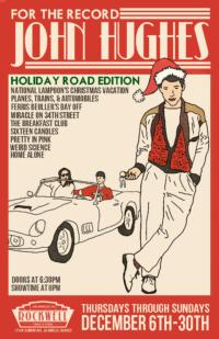 Rockwell: Table & Stage Presents FOR THE RECORD: JOHN HUGHES (HOLIDAY ROAD), 12/6-30