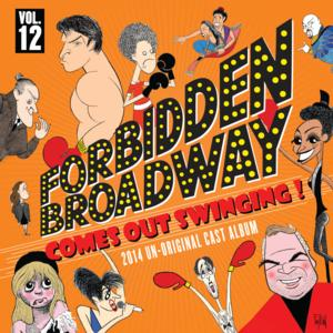 FORBIDDEN BROADWAY: COMES OUT SWINGING! Cast Album Out Today