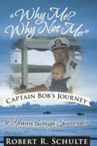 Writing, Walking with Jesus on Journey with Cancer Chronicled in Robert Schulte's WHY ME?  WHY NOT ME