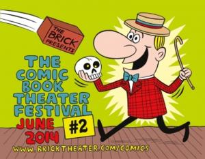 Brick Theater to Present THE COMIC BOOK THEATER FESTIVAL ISSUE #2, 6/3-29