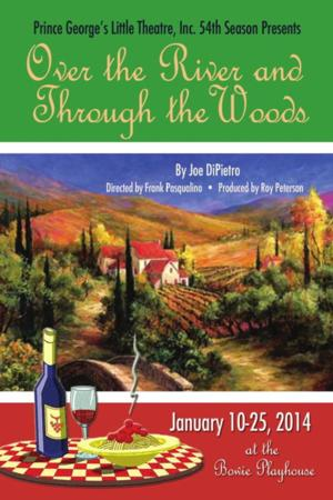 Prince George's Little Theatre Presents OVER THE RIVER AND THROUGH THE WOODS, Now thru 1/25