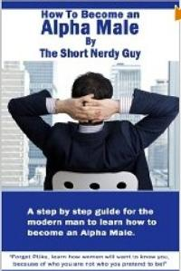 New Book Transforms Ordinary Men into Leaders with Alpha Male Skills