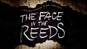 BWW Reviews: World Premiere THE FACE IN THE REEDS Proves Everyone Needs and Deserves a Second Chance