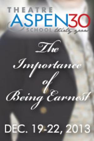Tickets on Sale for Theatre Aspen's THE IMPORTANCE OF BEING EARNEST