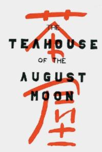 THE TEAHOUSE OF THE AUGUST MOON Opens 2/1 at Laurel Mill Playhouse