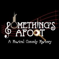 Rover Dramawerks Announces SOMETHING'S AFOOT 1/24-2/9