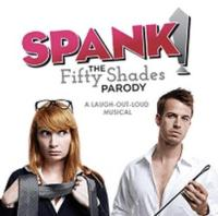 SPANK! The Fifty Shades Parody Celebrates Sold-Out Debut at City Theatre with Second Run, 5/1-5