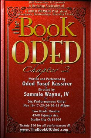 THE BOOK OF ODED: CHAPTER 2 Begins Workshop Performances at Two Roads Theatre Tonight
