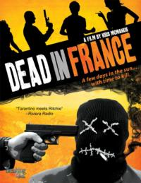 Kris McManus' DEAD IN FRANCE Coming to DVD, 3/26