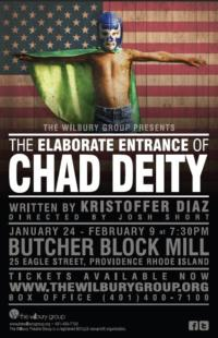 Wilbury Group Presents THE ELABORATE ENTRANCE OF CHAD DEITY, Now thru 2/9