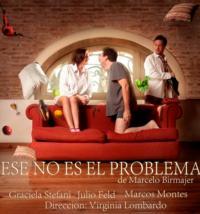 Marcelo Birmajer's ESE NO ES EL PROBLEMA Plays El Tinglado Teatro, Dec 7