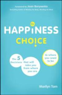 THE HAPPINESS CHOICE Shares the Principles to Achieve a Balanced Life