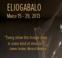 Gotham Chamber Opera Presents ELIOGABALO, 3/15-29