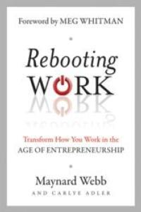Maynard Webb's REBOOTING WORK Offers Empowering Opportunities
