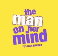 Charing Cross Theatre Presents THE MAN ON HER MIND, Opening 11 September