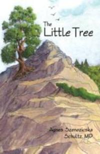 Author Agnes Schultz Announces the Release of Her Book, THE LITTLE TREE