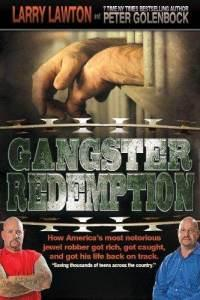 Larry Lawton's GANGSTER REDEMPTION Shows Teens the Dangers of Crime Life