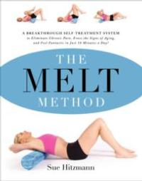 THE MELT METHOD Offers a Breakthrough Self-Treatment System