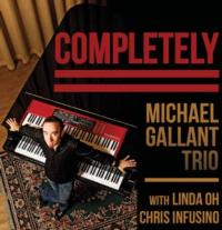 Keyboardist Michael Gallant Joins Linda Oh and Chris Infusino to Release debut Michael Gallant Trio Album