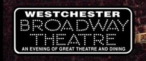 Westchester Broadway Theatre Celebrates 40 Years!