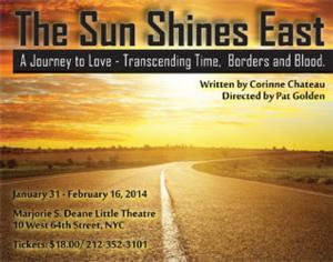 World Premiere of THE SUN SHINES EAST Opens Tonight at Deane Little Theatre