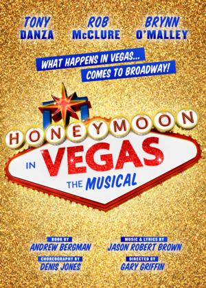 Official: HONEYMOON IN VEGAS to Open on Broadway at Brooks Atkinson Theatre on January 15; Tony Danza, Rob McClure and Brynn O'Malley to Star