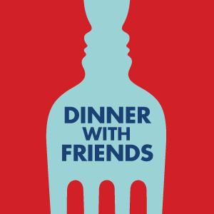 Message from the Artistic Director about Dinner With Friends