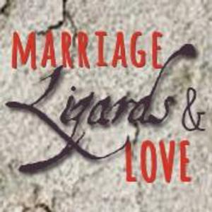 World Premiere of MARRIAGE, LIZARDS, AND LOVE Presented at Capital Fringe Festival, 7/10 - 7/27