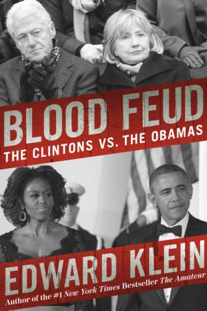 Top Reads: Edward Klein's BLOOD FEUD Makes Both NY Times and Amazon Best Seller Lists, Week Ending 7/13