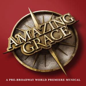 Tickets to Broadway-Bound AMAZING GRACE at Chicago's Bank of America Theatre On Sale Today