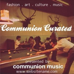 Communion Expands with Recently Launched Communion Curated