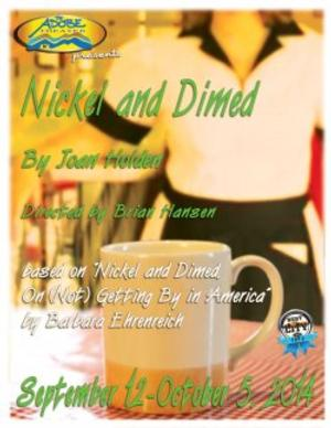 Adobe Theater to Present NICKEL AND DIMED, Begin. 9/12