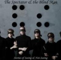 FRIGID New York Presents THE SPECTATOR &THE BLIND MAN: STORIES OF SEEING AND NOT-SEEING,2/20-3/3